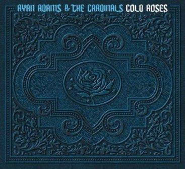 Ryan Adams & the Cardinals - Cold Roses