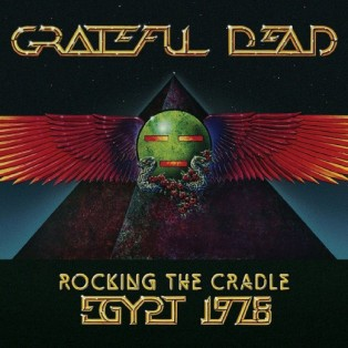 Grateful Dead - Rocking the Cradle (Egypt '78)