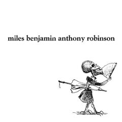 Miles Benjamin Anthony Robinson - Self Titled